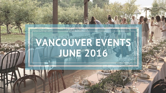 vancouver events june 2016