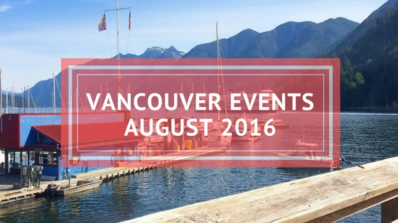 vancouver events august 2016