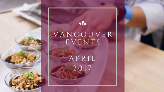 vancouver events april 2017