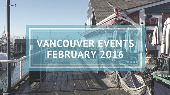 vancouver events february 2016 (1)