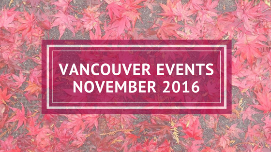 vancouver events november 2016