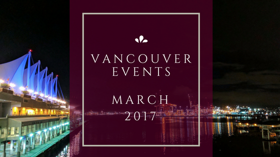 march 2017 vancouver events
