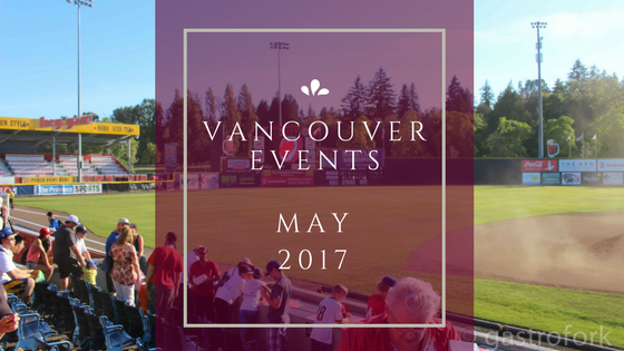 vancouver events may 2017