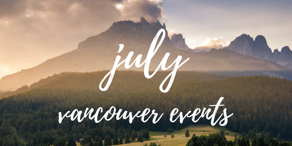 july 2017 vancouver events