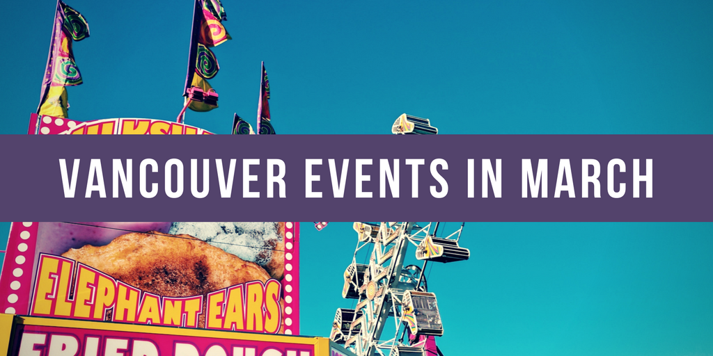 VANCOUVER EVENTS march 2018