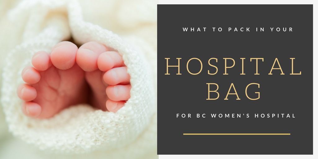 what to pack in your hospital bag for bc womens