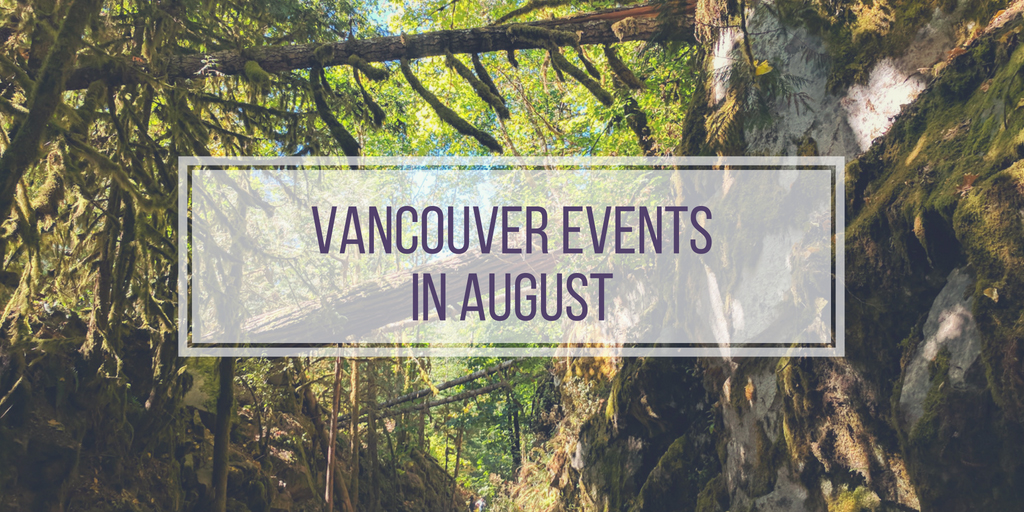vancouver events august 2018